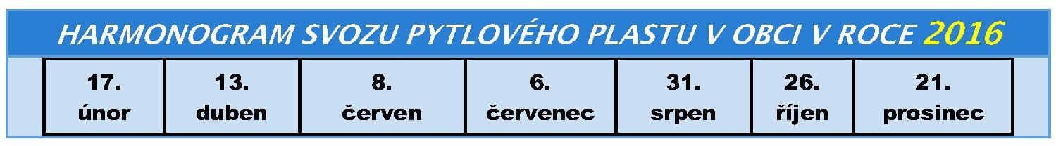 HARMONOGRAM SVOZU PYTLOV�HO PLASTU V ROCE 2015 v �jezdci - 17. �nor, 13. duben, 8. �erven, 6. �ervenec, 31. srpen, 26. ��jen, 21. prosinec
